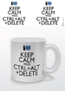 Keep Calm Press Ctrl Alt Delete
