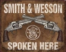 S&W - SMITH & WESSON - Spoken Here